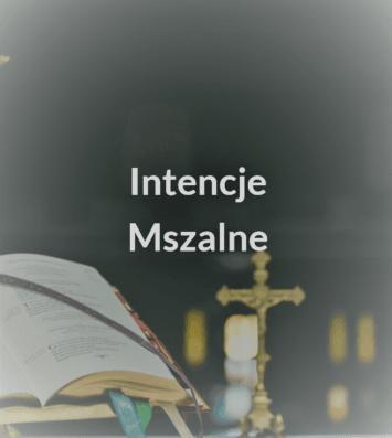 Intencje mszalne w Parafii Św. Jakuba Apostoła w Częstochowie w dniach od 11 do 18 maja 2020.