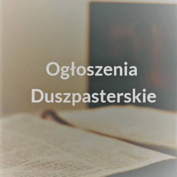 Informacje duszpasterskie VI Niedziela Wielkanocna – 17.05.2020r.
