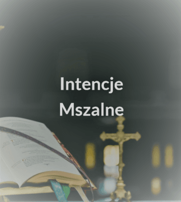 Intencje mszalne w Parafii Św. Jakuba Apostoła w Częstochowie w dniach od 31 sierpnia do 6 września 2020.